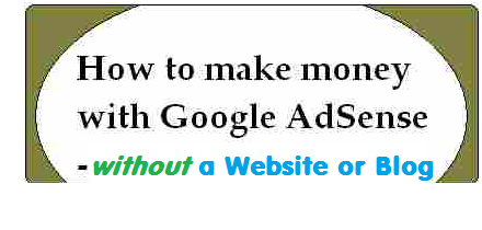 how to make money with Google AdSense without a site